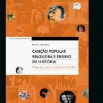 CANÇÃO POPULAR BRASILEIRA E ENSINO DE HISTÓRIA