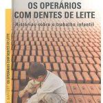 OPERÁRIOS COM DENTE DE LEITE