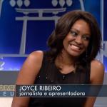 Joyce Ribeiro comenta a importância e comemora ser negra e ter destaque na TV