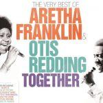 ARETHA FRANKLIN E OTIS REDDING