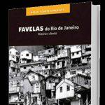 A HISTÓRIA DAS FAVELAS DO RIO DE JANEIRO