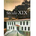 SÉCULO XIX, UMA HISTÓRIA RECUPERADA